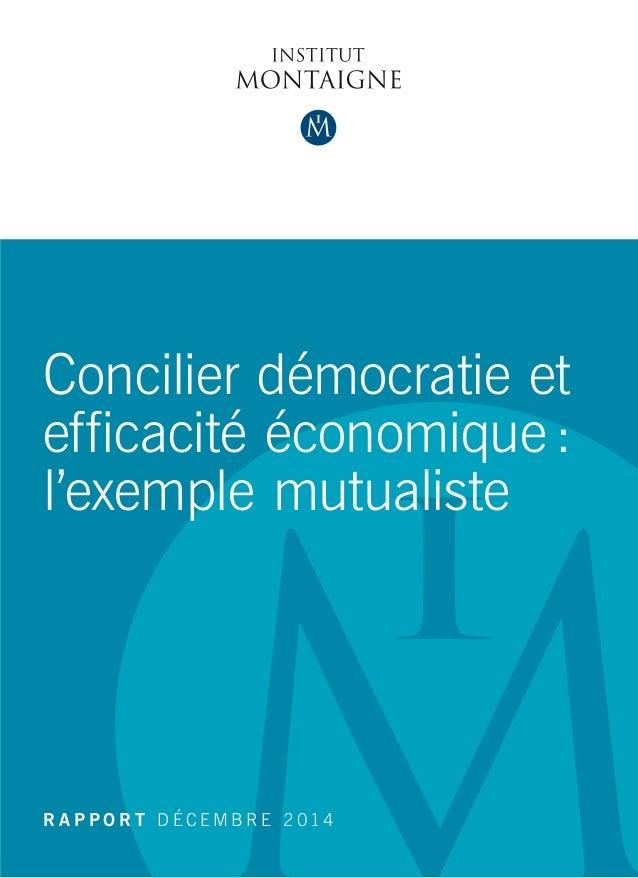 Concilier démocratie et efficacité économique: l'exemple mutualiste R A P P O R T D É C E M B R E 2 014