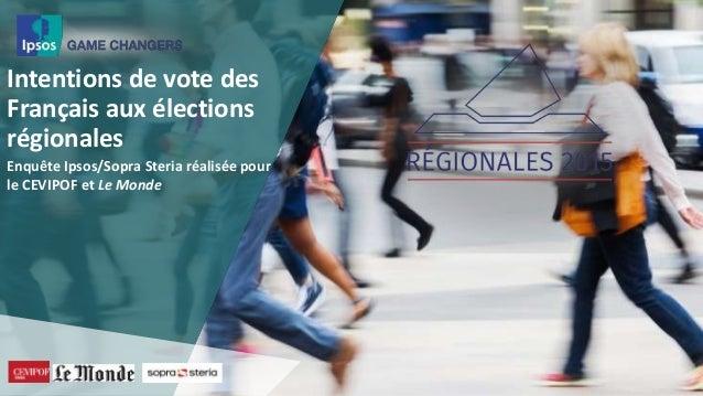 Intentions de vote des Français aux élections régionales Enquête Ipsos/Sopra Steria réalisée pour le CEVIPOF et Le Monde