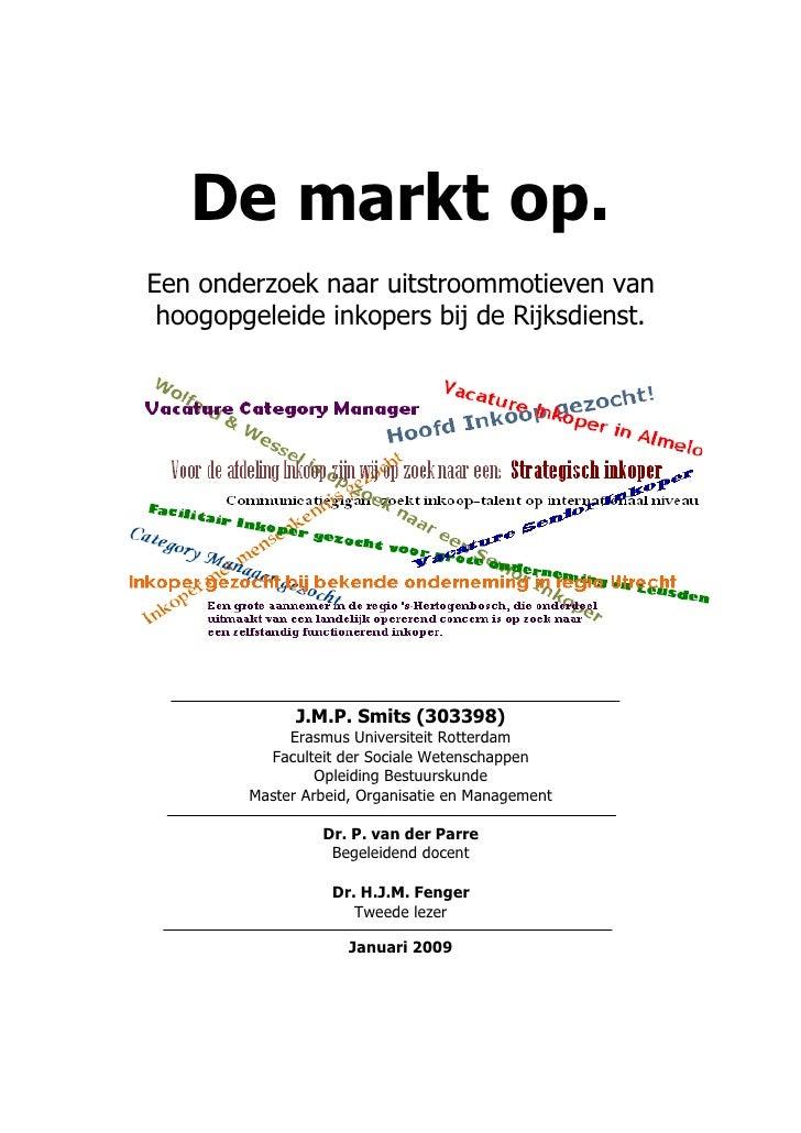De markt op. Een onderzoek naar uitstroommotieven van  hoogopgeleide inkopers bij de Rijksdienst.                   J.M.P....