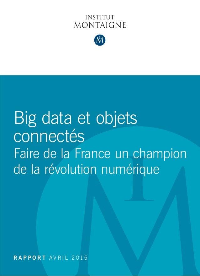 Big data et objets connectés Faire de la France un champion de la révolution numérique  R A P P O R T A V R I L 2 015