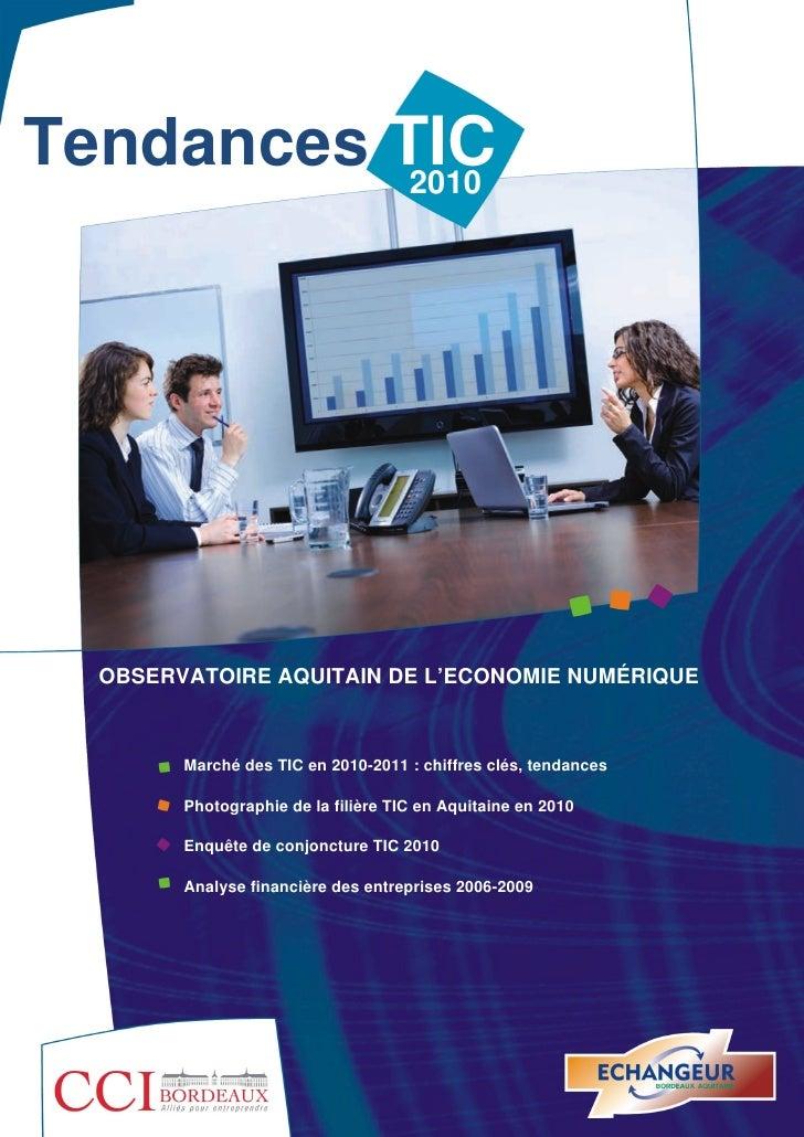 Tendances TIC           2010  OBSERVATOIRE AQUITAIN DE L'ECONOMIE NUMÉRIQUE        Marché des TIC en 2010-2011 : chiffres ...