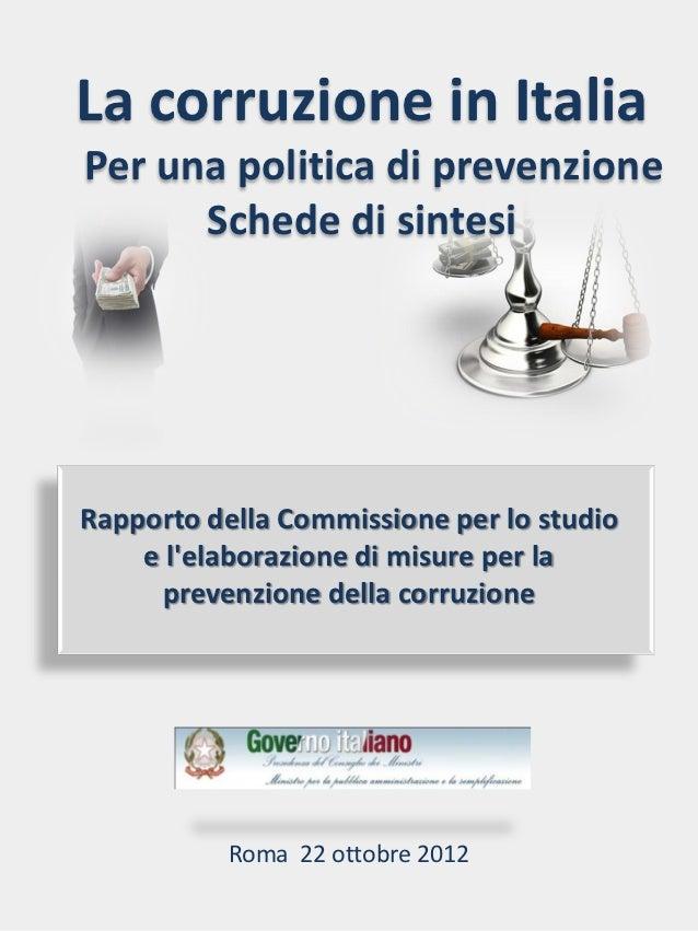 La corruzione in ItaliaPer una politica di prevenzione      Schede di sintesiRapporto della Commissione per lo studio    e...