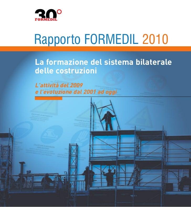La formazione del sistema bilateraledelle costruzioniL'attività del 2009e l'evoluzione dal 2001 ad oggiRapporto FORMEDIL 2...