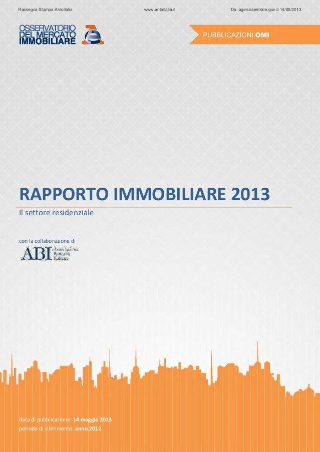 """""""Rapporto mercato immobiliare settore residenziale 2013"""" a cura di Agenzia delle Entrate - OMI - ABI"""