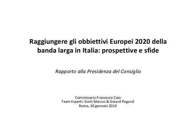 RaggiungeregliobbiettiviEuropei2020della bandalargainItalia:prospettiveesfide RapportoallaPresidenzadelCon...