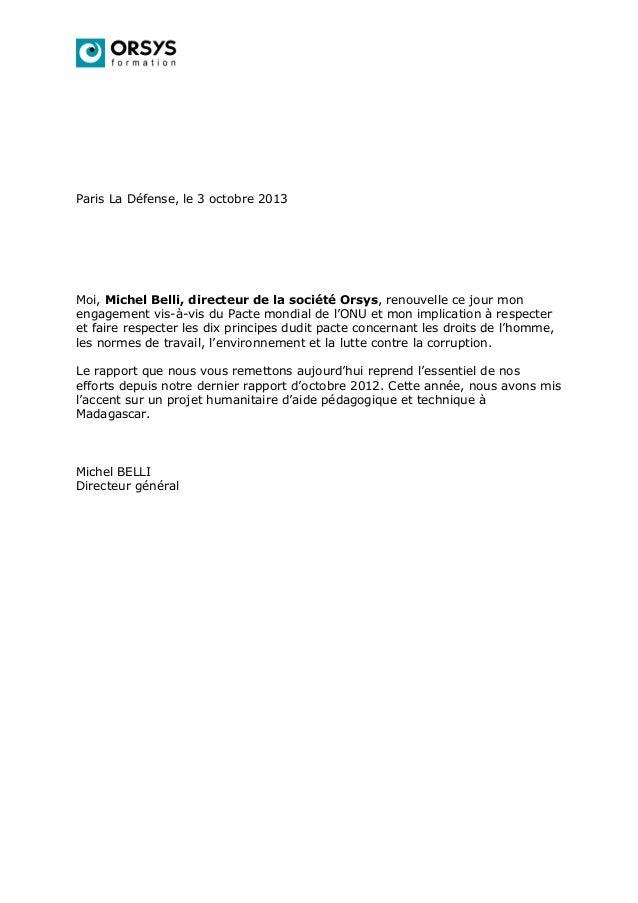 Paris La Défense, le 3 octobre 2013 Moi, Michel Belli, directeur de la société Orsys, renouvelle ce jour mon engagement vi...