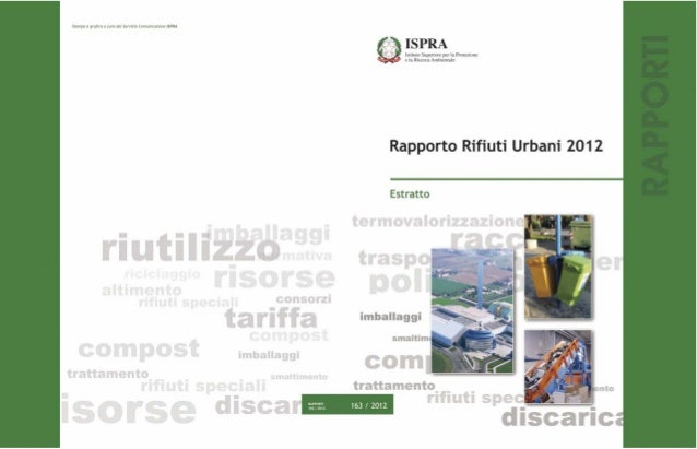 RAPPORTO RIFIUTI URBANI 2012Informazioni legali                                                                           ...