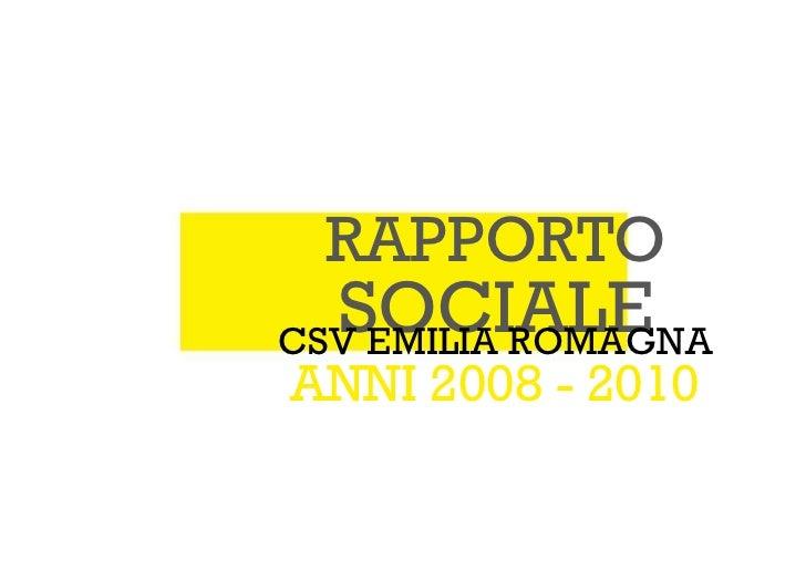 RAPPORTO SOCIALE CSV EMILIA ROMAGNA ANNI 2008 - 2010