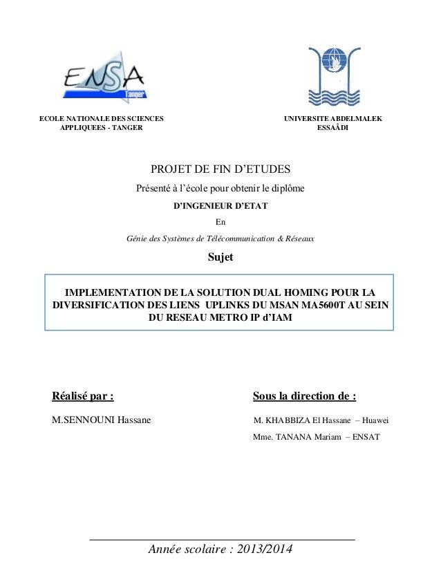 Année scolaire : 2013/2014  PROJET DE FIN D'ETUDES  Présenté à l'école pour obtenir le diplôme  D'INGENIEUR D'ETAT  En  Gé...
