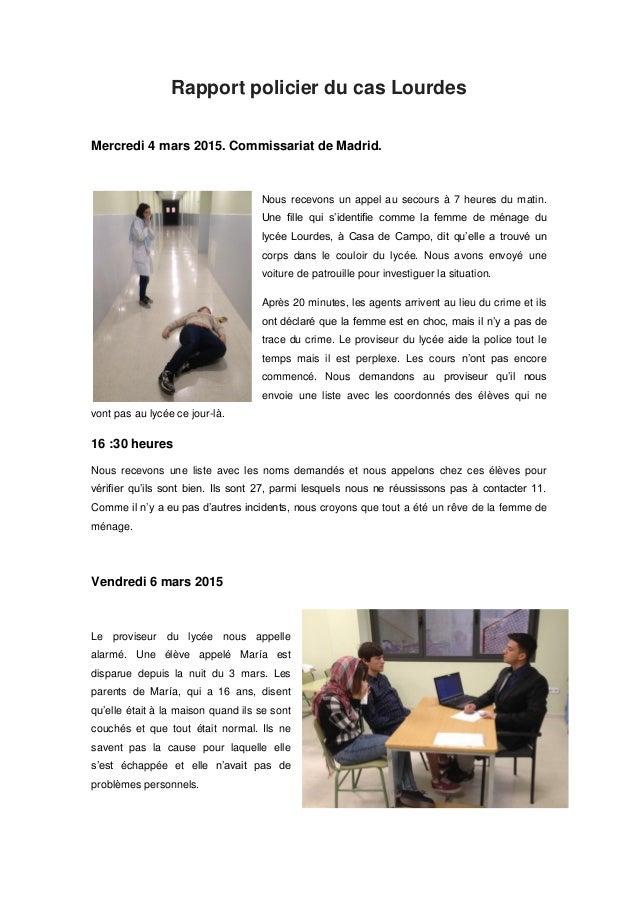 Rapport policier du cas Lourdes Mercredi 4 mars 2015. Commissariat de Madrid. Nous recevons un appel au secours à 7 heures...