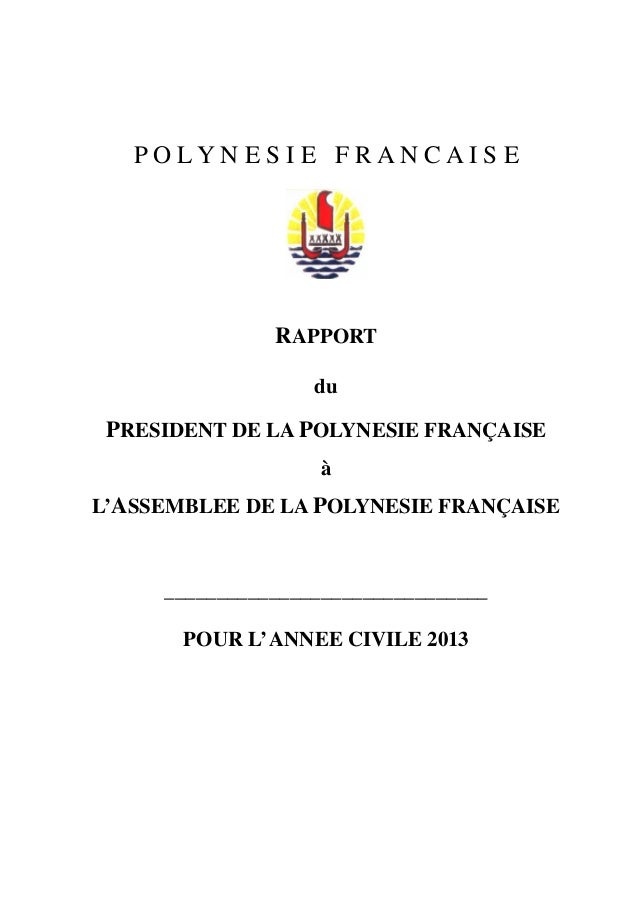 P O L Y N E S I E F R A N C A I S E  RAPPORT  du  PRESIDENT DE LA POLYNESIE FRANÇAISE  à  L'ASSEMBLEE DE LA POLYNESIE FRAN...
