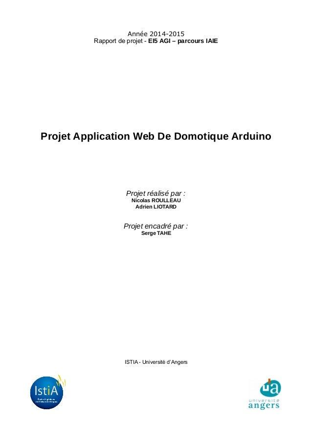Année 2014-2015 Rapport de projet - EI5 AGI – parcours IAIE Projet Application Web De Domotique Arduino Projet réalisé par...