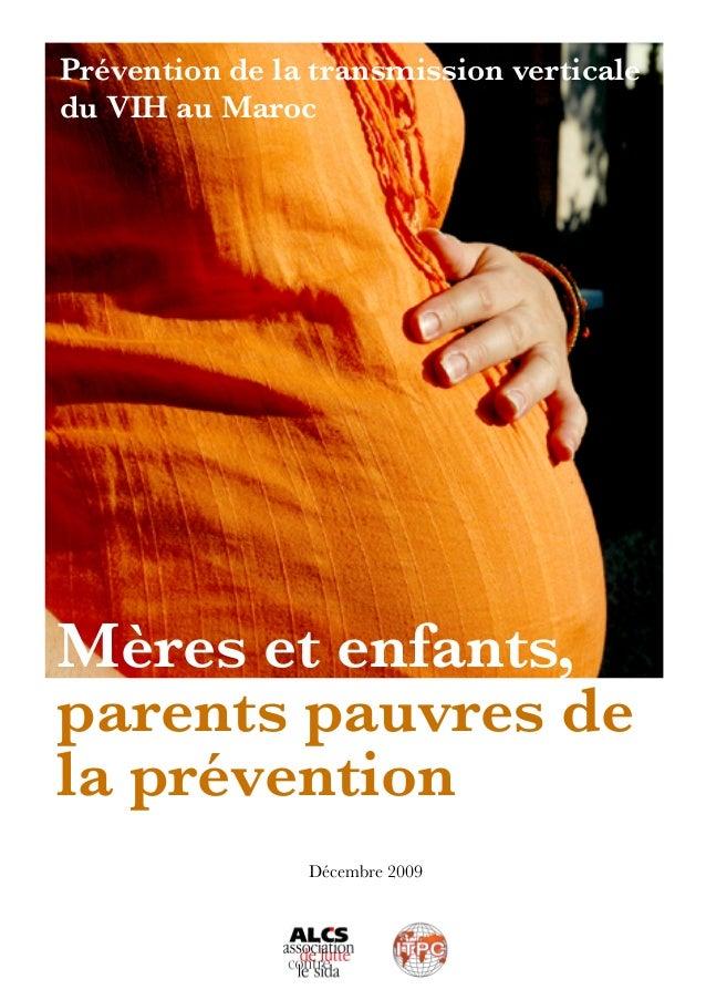Mères et enfants, parents pauvres de la prévention Prévention de la transmission verticale du VIH au Maroc Décembre 2009