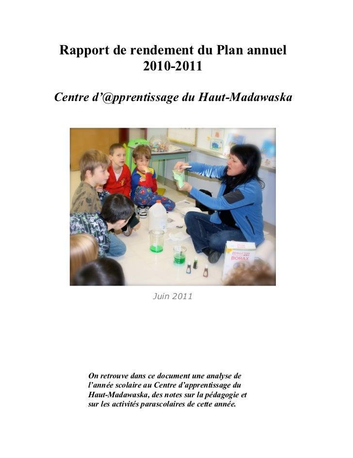 Rapport de rendement du Plan annuel             2010-2011Centre d'@pprentissage du Haut-Madawaska                        J...