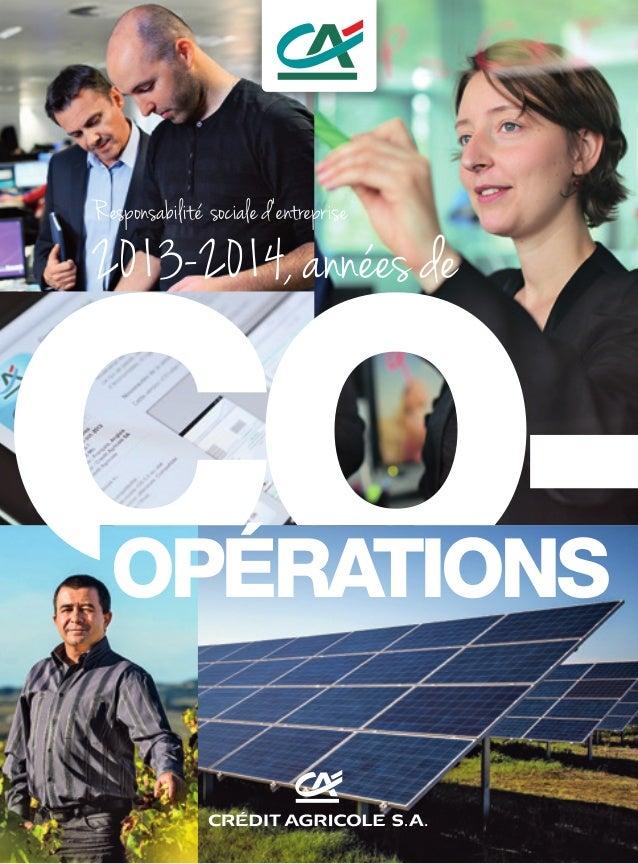 Responsabiliteé sociale d'entreprise 2013-2014, annees de OPÉRATIONS