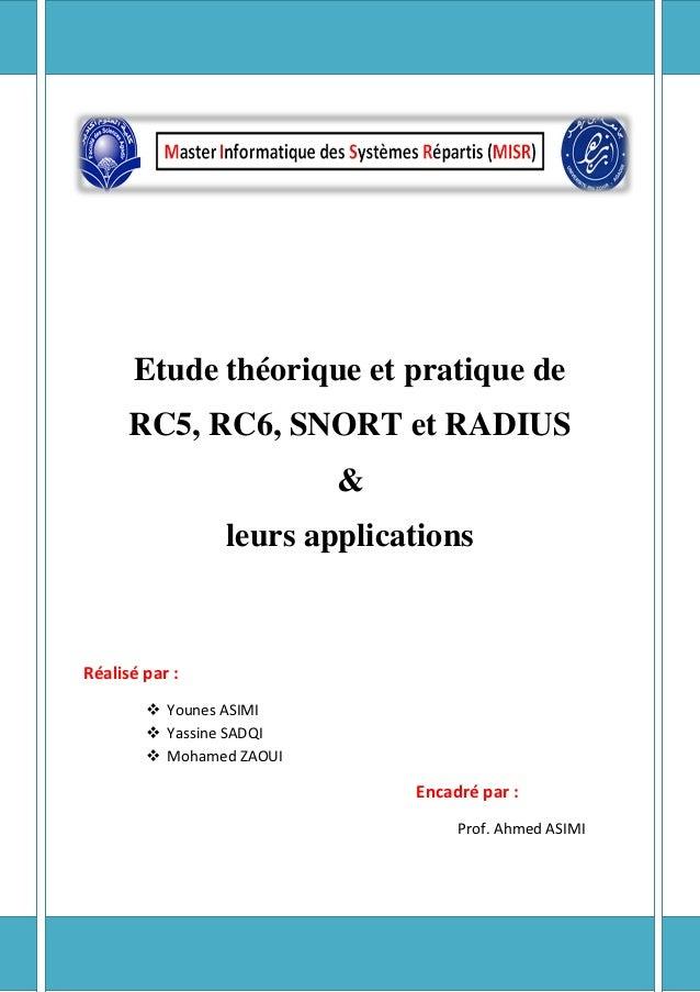 Etude théorique et pratique de      RC5, RC6, SNORT et RADIUS                          &                leurs applications...