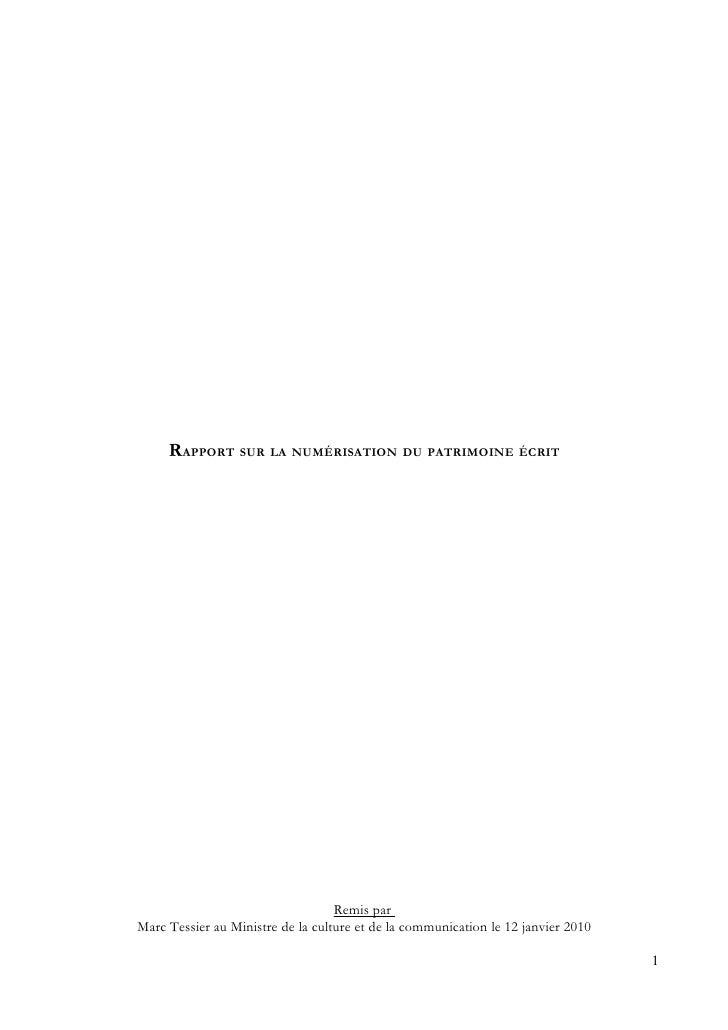 RAPPORT SUR LA NUMÉRISATION DU PATRIMOINE ÉCRIT                                        Remis par Marc Tessier au Ministre ...