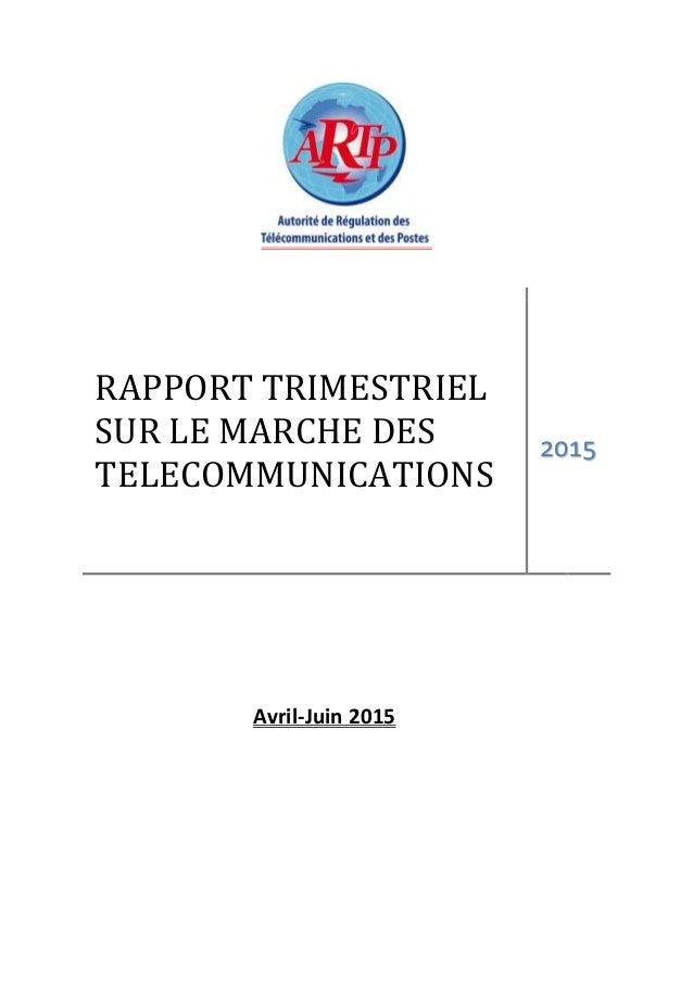 RAPPORT TRIMESTRIEL SUR LE MARCHE DES TELECOMMUNICATIONS 2015 Avril-Juin 2015