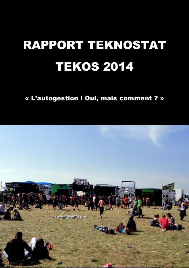 1 Rapport Teknostat : « L'autogestion ! Oui, mais comment ? » RAPPORT TEKNOSTAT TEKOS 2014 « L'autogestion ! Oui, mais com...