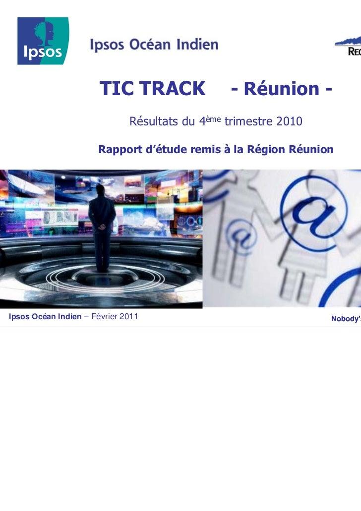 TIC TRACK                - Réunion -                              Résultats du 4ème trimestre 2010                      Ra...