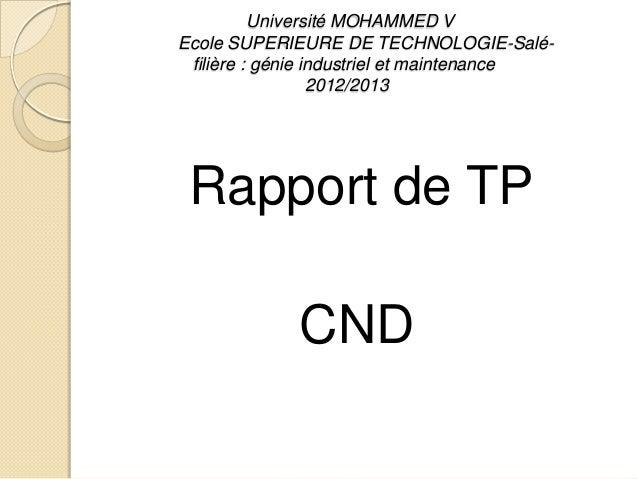 Université MOHAMMED V Ecole SUPERIEURE DE TECHNOLOGIE-Saléfilière : génie industriel et maintenance 2012/2013  Rapport de ...