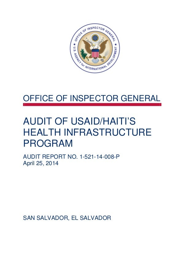 OFFICE OF INSPECTOR GENERAL AUDIT OF USAID/HAITI'S HEALTH INFRASTRUCTURE PROGRAM AUDIT REPORT NO. 1-521-14-008-P April 25,...