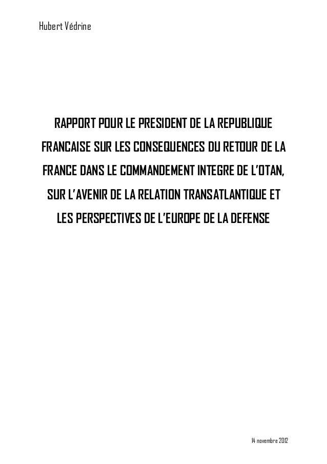 Hubert Védrine    RAPPORT POUR LE PRESIDENT DE LA REPUBLIQUEFRANCAISE SUR LES CONSEQUENCES DU RETOUR DE LAFRANCE DANS LE C...