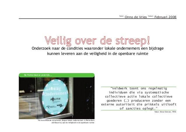 Tekst:  Onno de Vries  Datum:  Februari 2008  Veilig over de streep!  Onderzoek naar de condities waaronder lokale onderne...