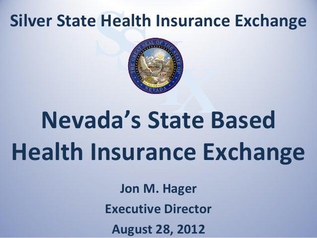 SHSilver State Health Insurance Exchange           SI             X  Nevada's State BasedHealth Insurance Exchange        ...