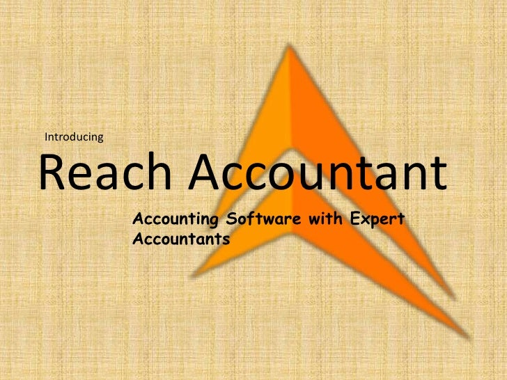 Introducing<br />Reach Accountant<br />Accounting Software with Expert Accountants<br />