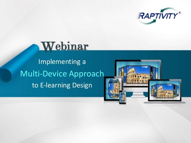 Implementing aMulti-Device Approach  to E-learning Design