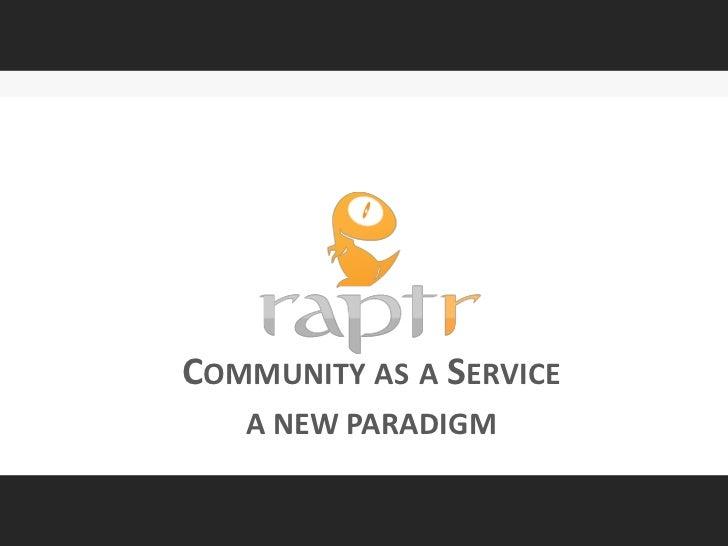 Raptr Report: Community As a Service Impact