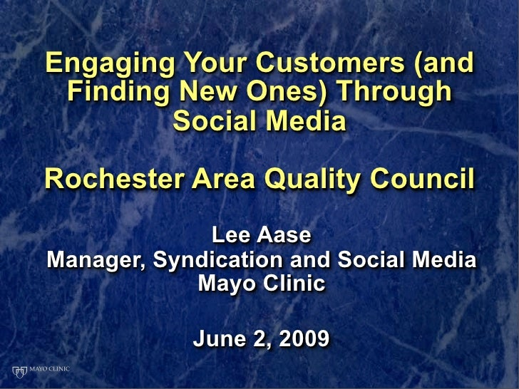 Engaging Your Customers (and  Finding New Ones) Through         Social Media  Rochester Area Quality Council              ...