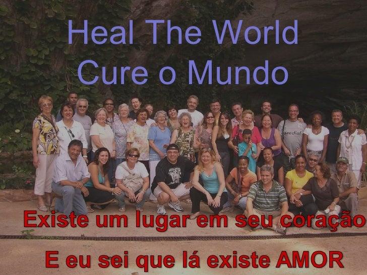 Heal The World  Cure o Mundo