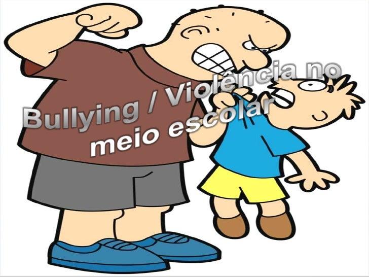 Violência Escolar / Bullying