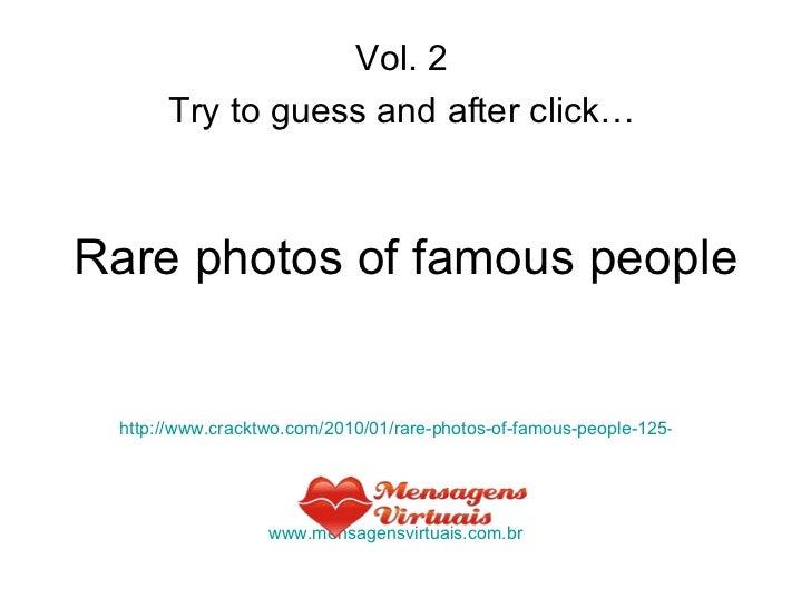 Rare photos of famous