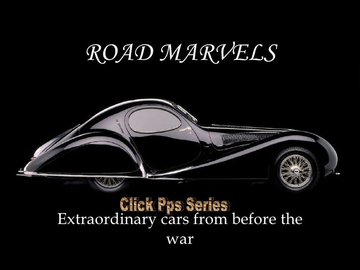 ROAD MARVELS Extraordinary cars from before the war Click Pps Series