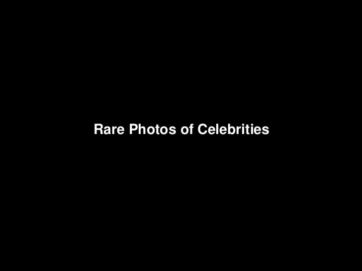 Rare Photos of Celebrities
