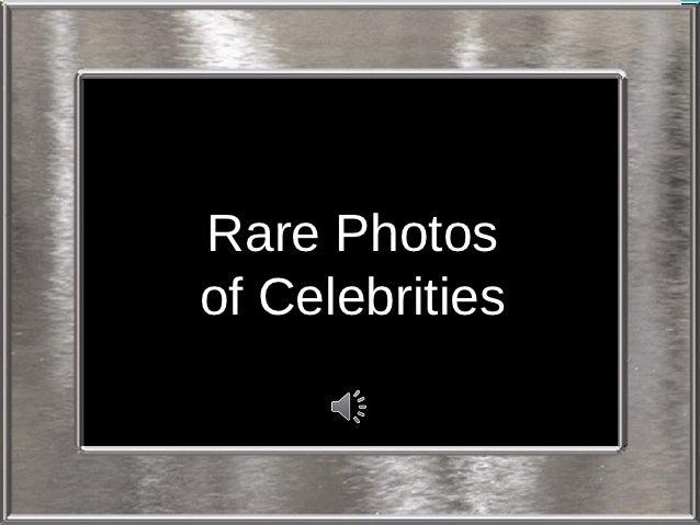 Rare Photosof Celebrities