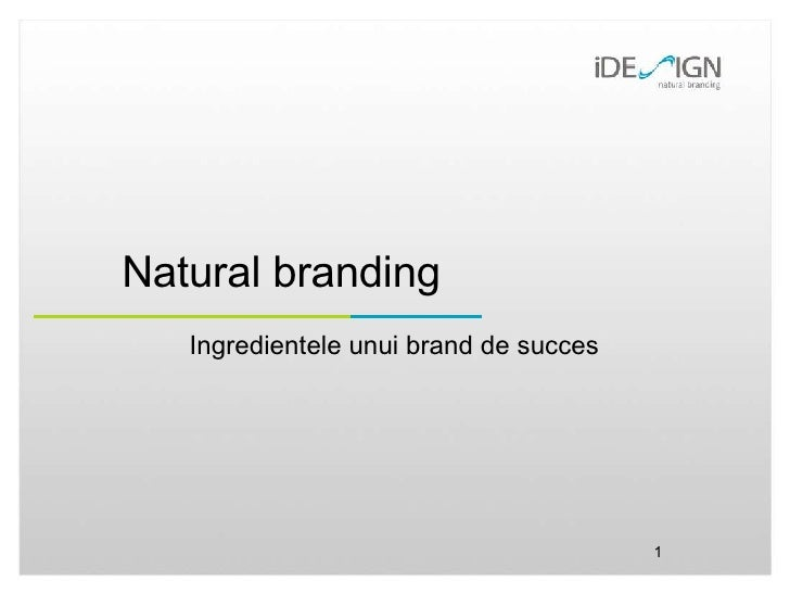 Natural branding Ingredientele unui brand de succes