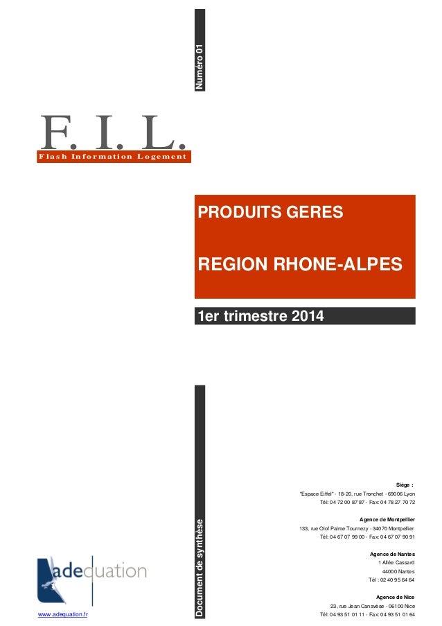 """Numéro 01  PRODUITS GERES  REGION RHONE-ALPES  Siège :  1er trimestre 2014  """"Espace Eiffel"""" - 18-20, rue Tronchet - 69006 ..."""