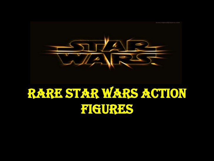 Rare Star Wars Action Figures