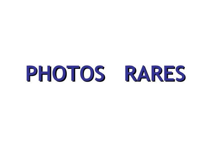 PHOTOS  RARES