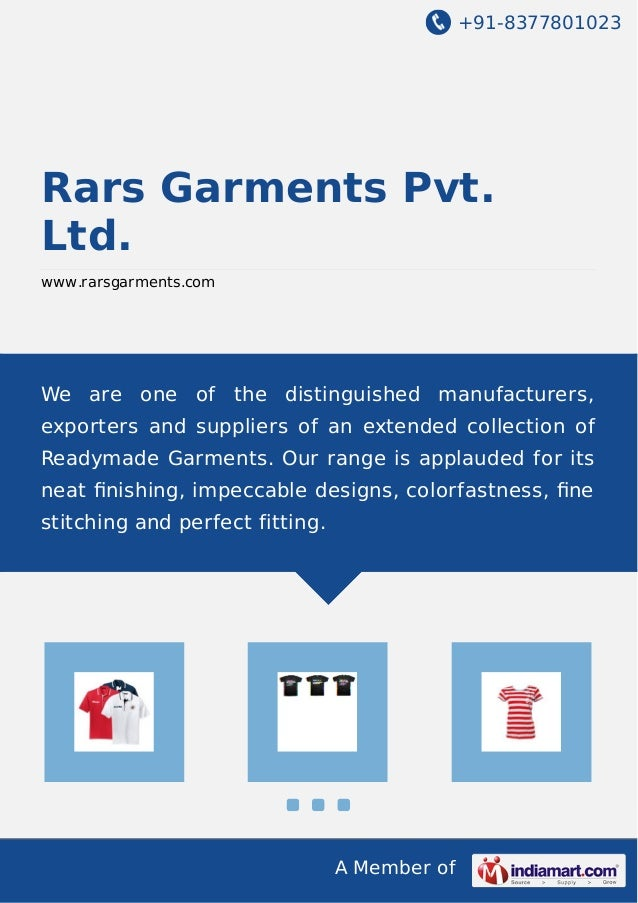+91-8377801023 A Member of Rars Garments Pvt. Ltd. www.rarsgarments.com We are one of the distinguished manufacturers, exp...