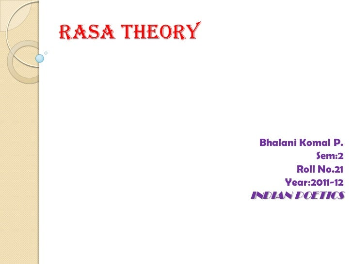 the theory of rasa applied to 'rasa theory' and its application to soyinka's death and the king's horseman and girish karnad's tale danda 3 introduction this chapter will begin with an explanation of rasa aesthetics as outlined and when rasa is applied to art and.