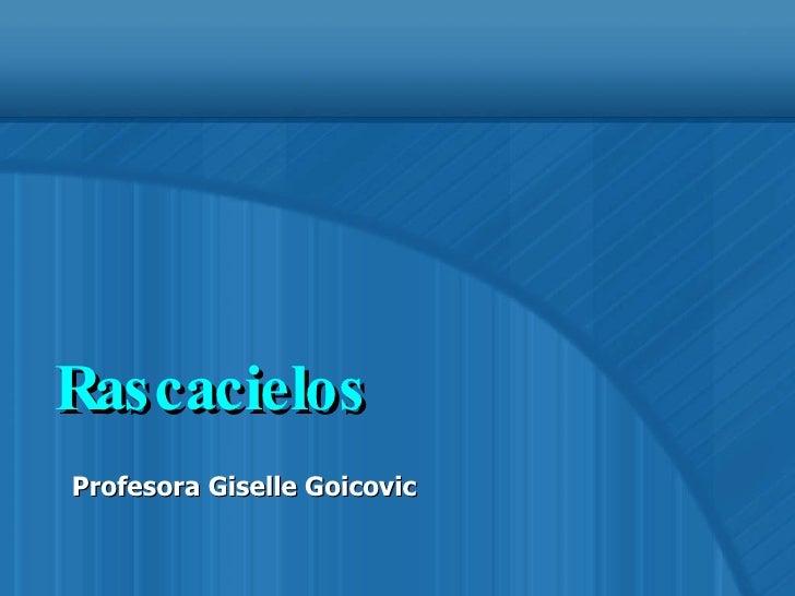 Rascacielos Profesora Giselle Goicovic