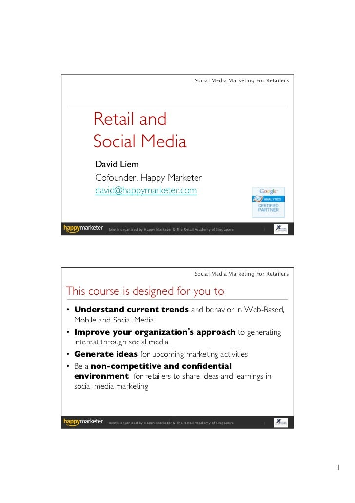 Social Media Marketing For Retailers       Retail and        Social Media	       David Liem 	       Cofounder, Happy Marke...