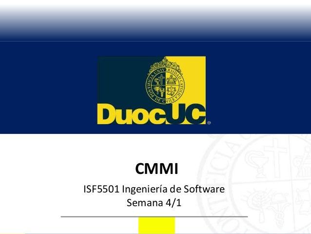 CMMIISF5501 Ingeniería de Software         Semana 4/1