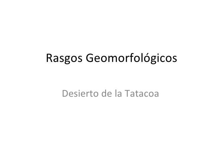Rasgos GeomorfolóGicos