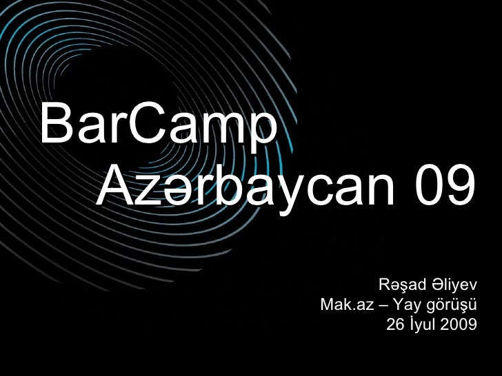 Rashad Aliyev - BarCamp Azerbaijan (Mak.az)